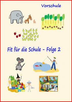 Fit für die Schule für Vorschulkinder Folge 2 - E- Books und Kinder Apps zur Vorbereitung auf die Schule