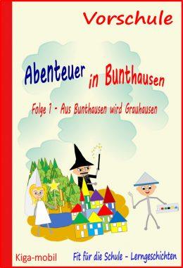 Aus Bunthausen wird Grauhausen -Lerngeschichten und Kinder Apps zur Vorbereitung auf die Schule