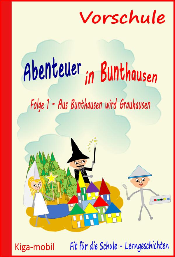 Aus Bunthausen wird Grauhausen - E-Books und Apps für Kinder zur Vorbereitung auf die Schule
