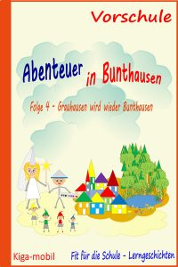 Grauhausen wird wieder Bunthausen - Lerngeschichten, E-Books und Kinderapps zur Vorbereitung auf die Schule und den Einschulungstest