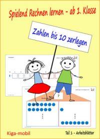 Zahlen zerlegen - Arbeitsblätter zum Rechnen lernen ab der 1. Klasse in der Grundschule im Zahlenraum 0-10