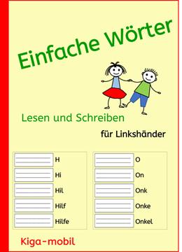 Übungsblätter für Linkshänder - Einfache Wörter-Lesen und Schreiben Lernen ab der 1. Klasse in der Grundschule