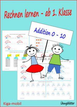 Rechnen lernen in der Grundschule - Addition im Zahlenraum 0 bis 10 - Übungsblätter